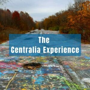 The Centralia Experience